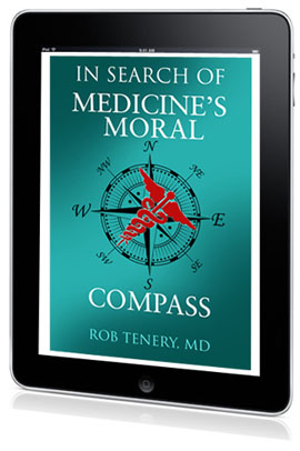 Dr. Rob Tenery's In Search of Medicine's Moral Compass on eBook
